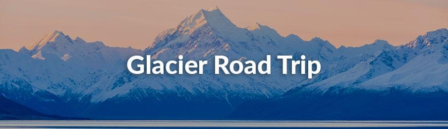 glacier road trip
