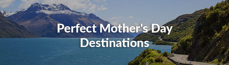 Perfect Mother's Day Destinations in New Zealand banner