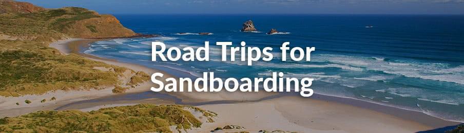road trips for sandboarding